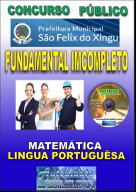 Apostila Impressa concurso SÃO FÉLIX DO XINGU/PA - 2019 – Fundamental Incompleto