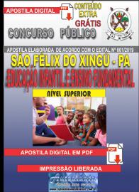 Apostila Digital concurso SÃO FÉLIX DO XINGU/PA - 2019 – Educação Infantil E Ensino Fundamental
