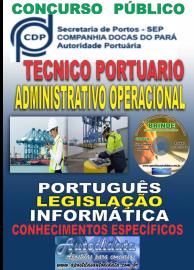 Apostila Impressa Concurso COMPANHIA DOCAS DO PARÁ - 2019 - Técnico Portuário - Administrativo Operacional