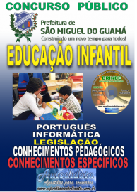 Apostila Impressa concurso SÃO MIGUEL DO GUAMÁ/PA 2019 – Professor De Educação Infantil