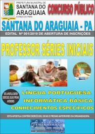 Apostila Impressa Concurso  Prefeitura Municipal de Santana do Araguaia - PA 2019 Professor Séries Iniciais