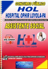 Apostila Digital Concurso HOL-Hospital Ophir Loyola-PA 2021 Assistente Social