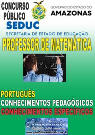 Apostila Impressa Concurso SEDUC-AM 2018 - Professor de Matemática