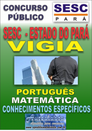 Apostila concurso do SESC Estado do Pará - 2016 - VIGIA