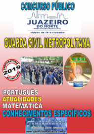 Apostila Impressa Concurso  JUAZEIRO DO NORTE - CE  - 2019 - Guarda Civil Metropolitana
