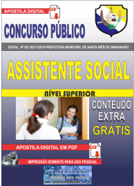Apostila Digital Concurso Prefeitura Municipal de Santa Inês - Maranhão 2019 Assistente Social
