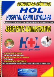 Apostila Impressa Concurso HOL-Hospital Ophir Loyola-PA 2021 Assistente Administrativo