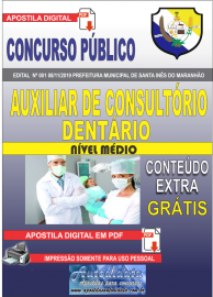 Apostila Digital Concurso Prefeitura Municipal de Santa Inês - Maranhão 2019 Auxiliar Consultório Dentário