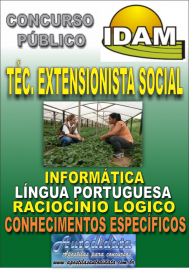 Apostila Impressa Concurso IDAM - AM 2018 - Técnico Extensionista Social
