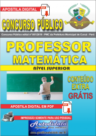 Apostila Digital Concurso Público Prefeitura Municipal de Curuá - Pará 2019 Professor Matemática