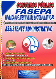 Apostila Impressa Concurso FASEPA-Fundação de Atendimento Socioeducativo-PA 2021 Assistente Administrativo