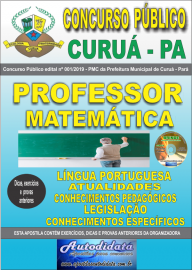Apostila Impressa Concurso Público Prefeitura Municipal de Curuá - Pará 2019 Professor Matemática