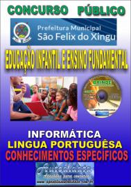Apostila Impressa concurso SÃO FÉLIX DO XINGU/PA - 2019 – Educação Infantil E Ensino Fundamental