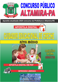 Apostila Digital Concurso Prefeitura de Altamira - PA 2020 - Cuidador Educacional De Creche