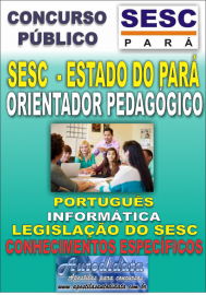 Apostila concurso do SESC Estado do Par� - 2016 - ORIENTADOR PEDAG�GICO