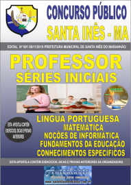 Apostila Impressa Concurso Prefeitura Municipal de Santa Inês - Maranhão 2019 Professor Séries Iniciais