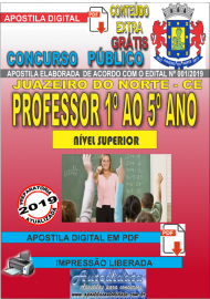 Apostila Digital Concurso JUAZEIRO DO NORTE - CE - 2019 - Professor - Ensino Fundamental (1º ao 5º)