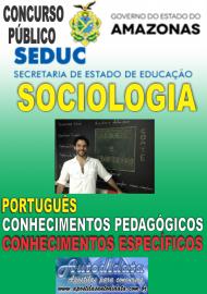 Apostila Impressa Concurso SEDUC-AM 2018 - Professor de Sociologia