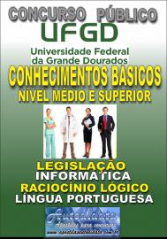 Apostila Impressa Concurso UNIVERSIDADE FEDERAL DA GRANDE DOURADOS - UFGD - MS - 2019 - Conhecimentos Básicos Niveis Médio e Superior