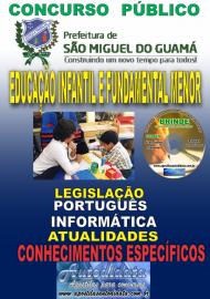 Apostila Impressa SÃO MIGUEL DO GUAMÁ/PA 2019 - Professor De Educação Infantil E Fundamental Menor