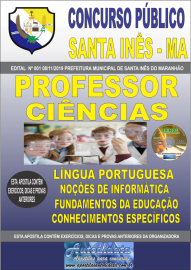 Apostila Impressa Concurso Prefeitura Municipal de Santa Inês - Maranhão 2019 Professor Ciências