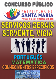 Apostila digital concurso de SANTA MARIA DO PARÁ-PA 2018 - Serviços gerais, Servente, Vigia