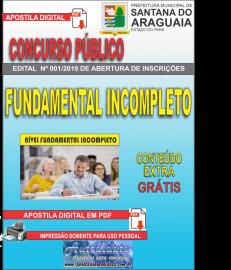 Apostila Digital Concurso  Prefeitura Municipal de Santana do  Araguaia - PA 2019 - Ensino Fundamental Incompleto