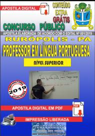 Apostila Digital Concurso PREFEITURA MUNICIPAL DE RURÓPOLIS - PA - 2019 - Professor Licenciado Pleno Em Letras – (Língua Portuguesa)
