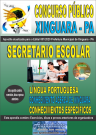Apostila Impressa Concurso Público Prefeitura de Xinguara - PA 2020 Secretario Escolar