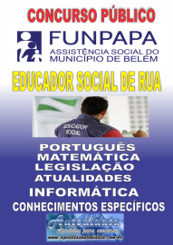 Apostila impressa concurso da FUNPAPA-PA 2018 - Educador Social de Rua