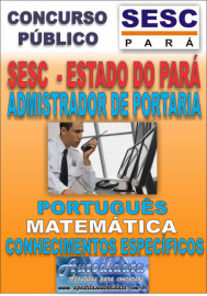 Apostila Digital concurso do SESC Estado do Par� - 2016 - ADMISTRADOR DE PORTARIA