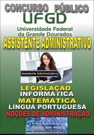 Apostila Impressa Concurso UNIVERSIDADE FEDERAL DA GRANDE DOURADOS - UFGD - MS - 2019 - Assistente em Administração