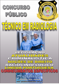 Apostila Impressa Concurso CENTRO DE PERÍCIAS CIENTÍFICAS RENATO CHAVES - CPC RC - PA 2019 - Auxiliar Técnico De Perícia - Formação: Técnico Em Radiologia: