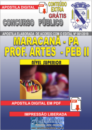 Apostila Digital MARACANÃ/PA 2019 - Professor Anos Finais – Peb II – Artes
