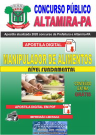 Apostila Digital Concurso Prefeitura de Altamira - PA 2020 - Manipulador De Alimentos