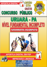 Apostila Digital Processo Seletivo de URUARÁ/PA 2019 – Nível Fundamental Incompleto