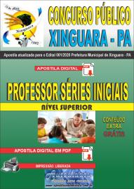 Apostila Digital Concurso Público Prefeitura de Xinguara - PA 2020 Professor Séries Iniciais