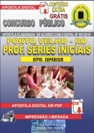 Apostila Digital Concurso de PORTO VELHO/RO 2019 – Prof Nível II - Séries Iniciais