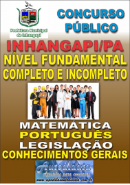 Apostila Digital Concurso INHANGAPI - PA 2016 - FUNDAMENTAL COMPLETO E INCOMPLETO
