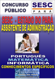 Apostila  Digital concurso do SESC Estado do Par� - 2016 - ASSISTENTE DE ADMINISTRA��O