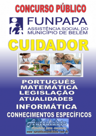 Apostila impressa concurso da FUNPAPA-PA 2018 - Cuidador