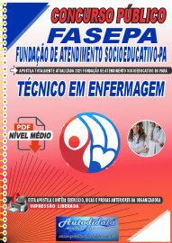Apostila Digital Concurso FASEPA-Fundação de Atendimento Socioeducativo-PA 2021 Técnico em Enfermagem
