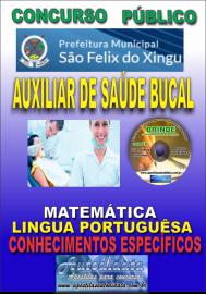 Apostila Impressa concurso SÃO FÉLIX DO XINGU/PA - 2019 – Auxiliar De Saúde Bucal