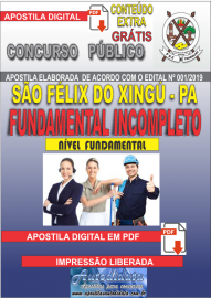 Apostila Digital concurso SÃO FÉLIX DO XINGU/PA - 2019 – Fundamental Incompleto