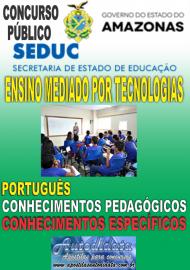 Apostila Impressa Concurso SEDUC-AM 2018 - Professor de Ensino Presencial com Mediação Tecnológica