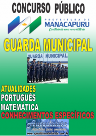Apostila digital Concurso MANACAPURU-AM 2018 - Guarda Municipal