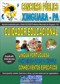 Apostila Impressa Concurso Público Prefeitura de Xinguara - PA 2020 Cuidador Educacional
