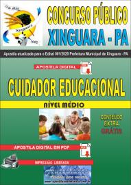 Apostila Digital Concurso Público Prefeitura de Xinguara - PA 2020 Cuidador Educacional