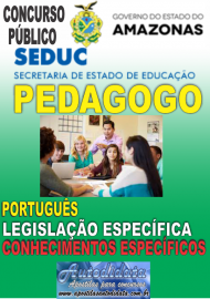 Apostila Digital Concurso SEDUC-AM 2018 - Pedagogo